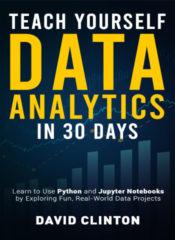 Teach Yourself Data Analytics in 30 Days - Bootstrap IT